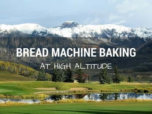 high altitude bread baking