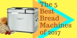 best bread machines of 2017
